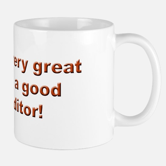 Behind Every Good Writer Mug