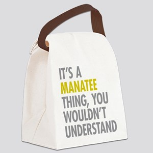 Its A Manatee Thing Canvas Lunch Bag
