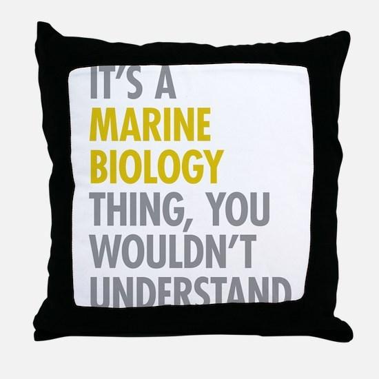 Marine Biology Thing Throw Pillow