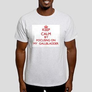 Keep Calm by focusing on My Gallbladder T-Shirt