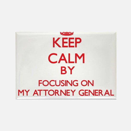 Keep Calm by focusing on My Attorney Gener Magnets