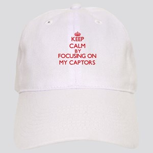 Keep Calm by focusing on My Captors Cap
