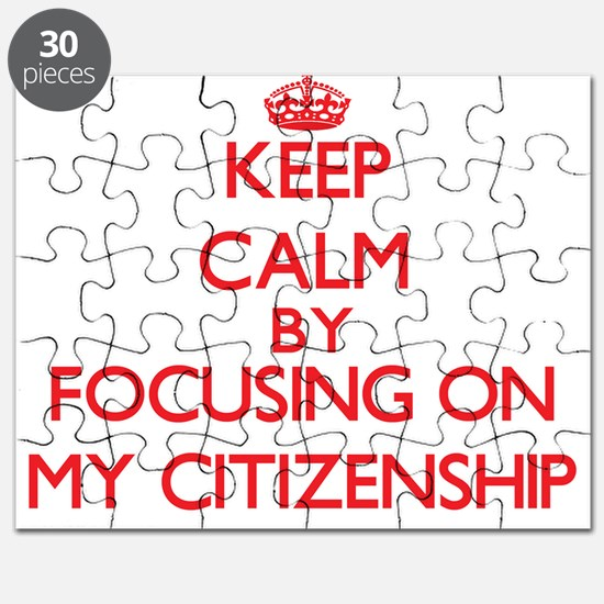 Keep Calm by focusing on My Citizenship Puzzle