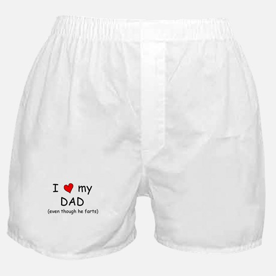 I love dad (fart humor) Boxer Shorts