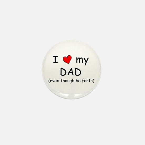 I love dad (fart humor) Mini Button