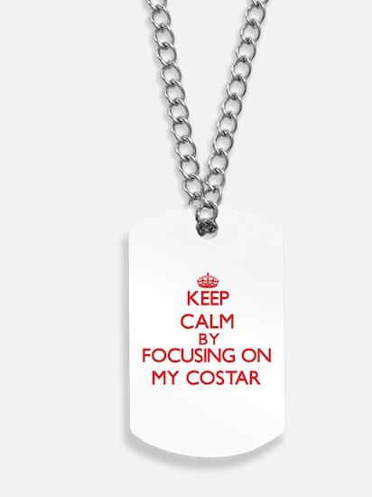 Keep Calm by focusing on My Costar Dog Tags