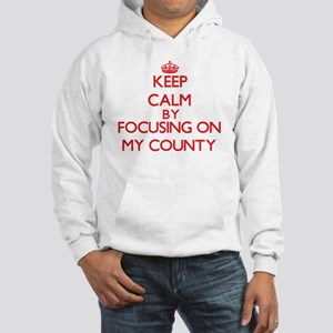 Keep Calm by focusing on My Coun Hooded Sweatshirt