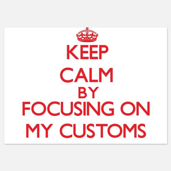 Keep Calm by focusing on My Customs Invitations