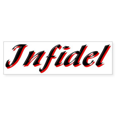 Infidel: Infidel Bumper Sticker