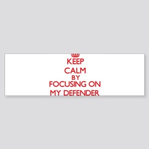 Keep Calm by focusing on My Defende Bumper Sticker