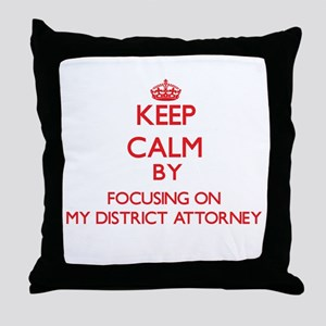 Keep Calm by focusing on My District Throw Pillow