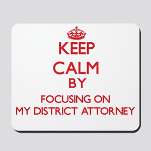 Keep Calm by focusing on My District Att Mousepad