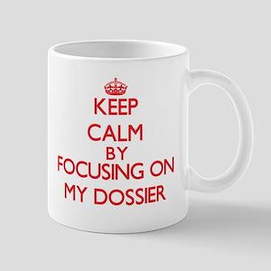 Keep Calm by focusing on My Dossier Mugs