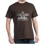 Oncologist Is My Homegirl Dark T-Shirt