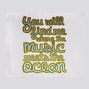 You Will Find Me Where The Music Mee Throw Blanket
