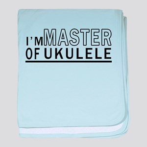 I Am Master Of Ukulele baby blanket