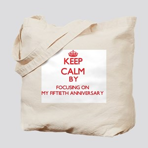 Keep Calm by focusing on My Fiftieth Anni Tote Bag