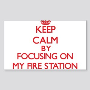 Keep Calm by focusing on My Fire Station Sticker