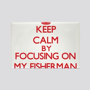 Keep Calm by focusing on My Fisherman Magnets