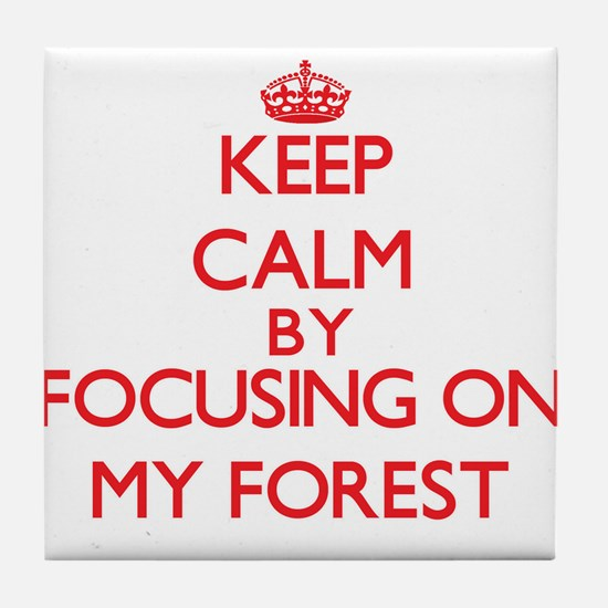Keep Calm by focusing on My Forest Tile Coaster