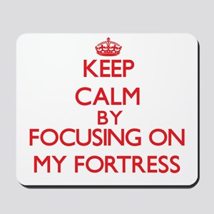 Keep Calm by focusing on My Fortress Mousepad