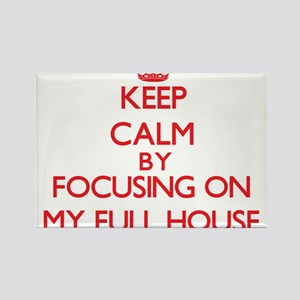 Keep Calm by focusing on My Full House Magnets
