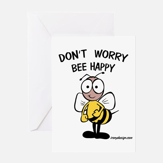 Don't Worry Bee Greeting Cards
