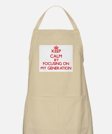 Keep Calm by focusing on My Generation Apron