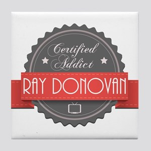 Certified Ray Donovan Addict Tile Coaster