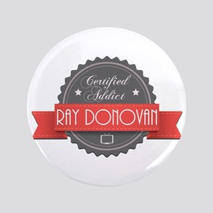 "Certified Ray Donovan Addict 3.5"" Button"