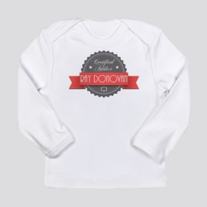 Certified Ray Donovan Addict Long Sleeve Infant T-