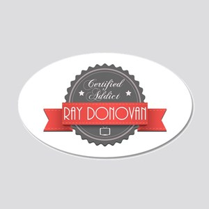 Certified Ray Donovan Addict 22x14 Oval Wall Peel