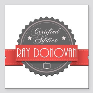 Certified Ray Donovan Addict Square Car Magnet 3""