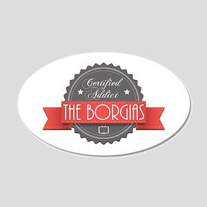 Certified The Borgias Addict 22x14 Oval Wall Peel