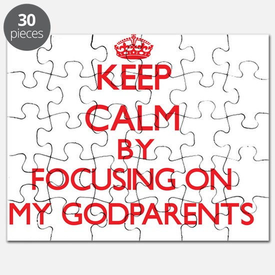 Keep Calm by focusing on My Godparents Puzzle