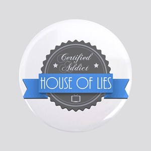 """Certified House of Lies Addict 3.5"""" Button"""