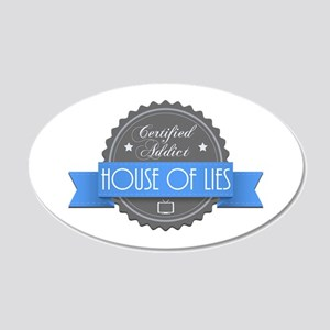 Certified House of Lies Addict 22x14 Oval Wall Pee