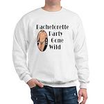 Bachelorette Party Gone Wild Sweatshirt