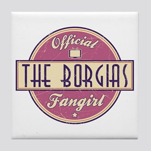 Offical The Borgias Fangirl Tile Coaster