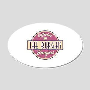 Offical The Borgias Fangirl 22x14 Oval Wall Peel