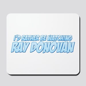 I'd Rather Be Watching Ray Donovan Mousepad
