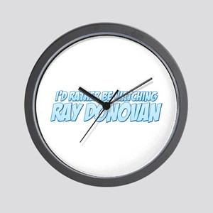I'd Rather Be Watching Ray Donovan Wall Clock