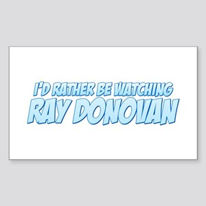 I'd Rather Be Watching Ray Donovan Rectangle Stick