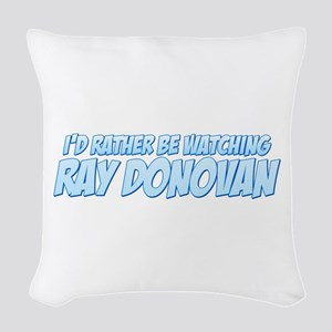 I'd Rather Be Watching Ray Donovan Woven Throw Pil