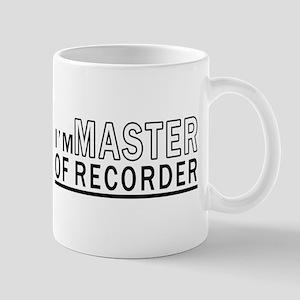 I Am Master Of Recorder 11 oz Ceramic Mug