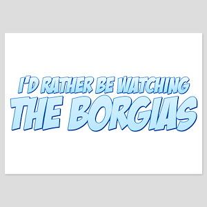 I'd Rather Be Watching The Borgias 5x7 Flat Cards