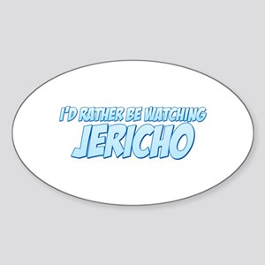 I'd Rather Be Watching Jericho Oval Sticker
