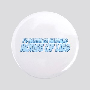 """I'd Rather Be Watching House of Lies 3.5"""" Button"""