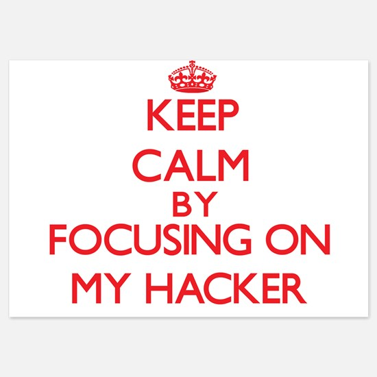 Keep Calm by focusing on My Hacker Invitations