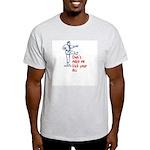 Kick your ass martial art Light T-Shirt